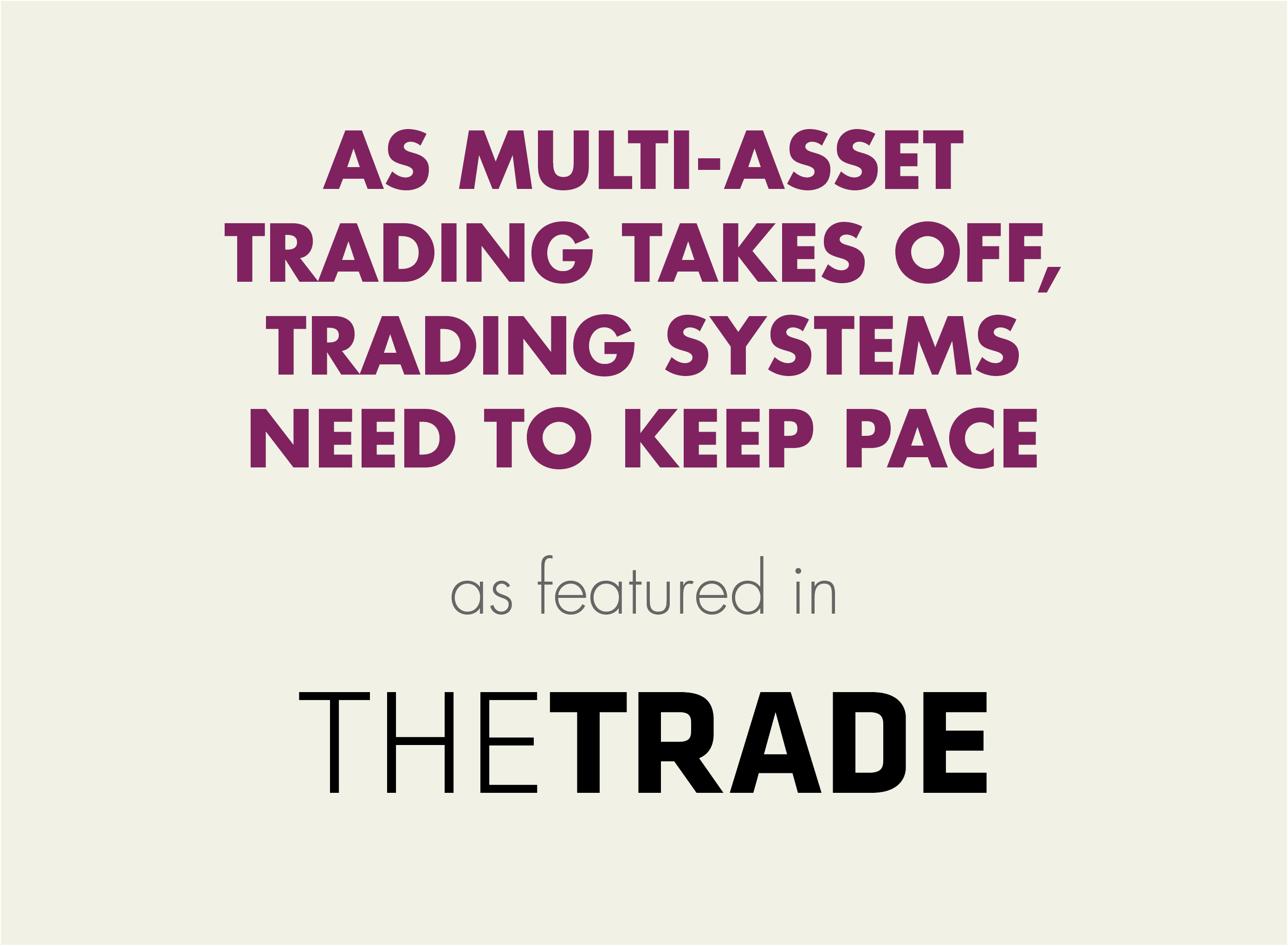 As multi-asset trading takes off, trading systems need to keep pace