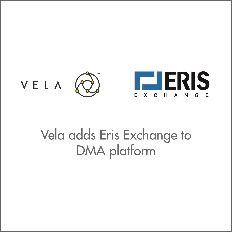 Vela adds Eris Exchange to DMA platform
