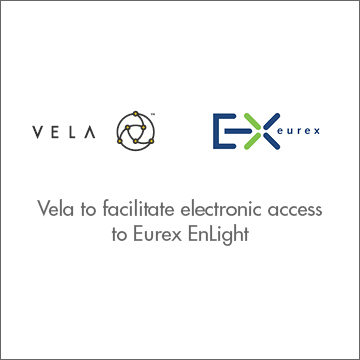 Vela to facilitate electronic access to Eurex EnLight