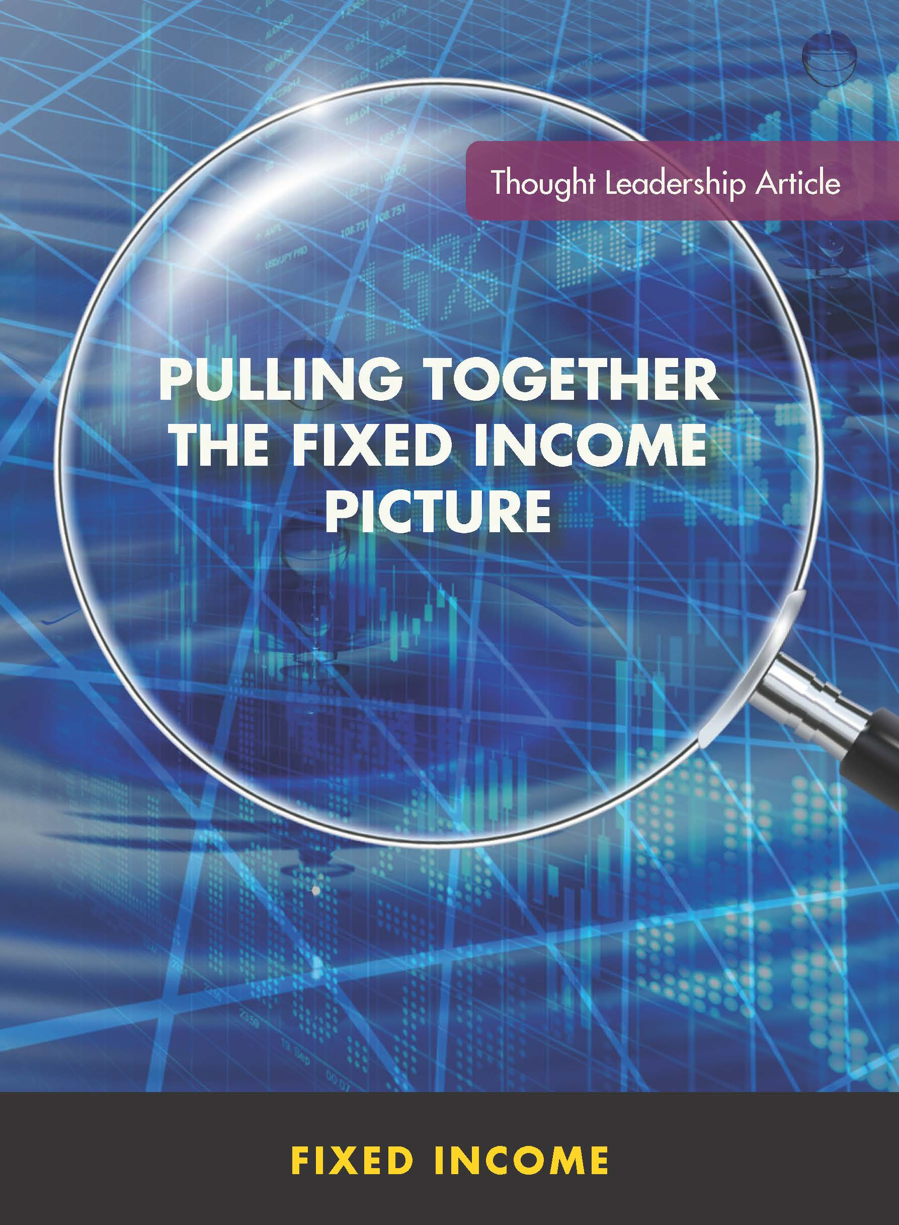 Pulling Together the Fixed Income Picture