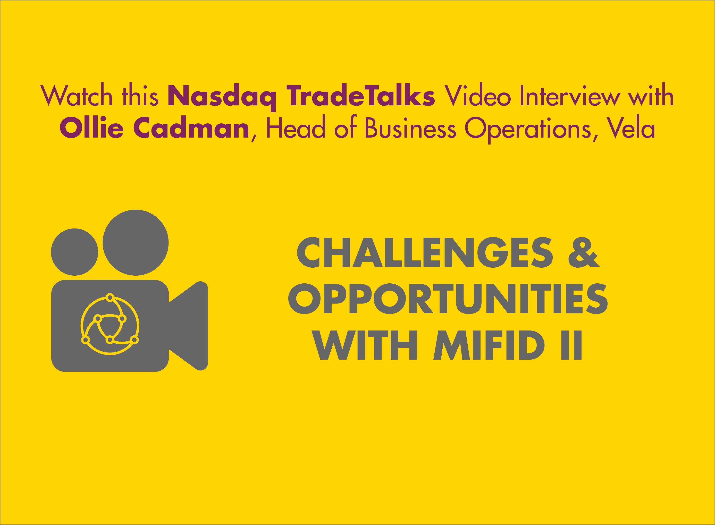 Nasdaq TradeTalks: Challenges & Opportunities with MiFID II