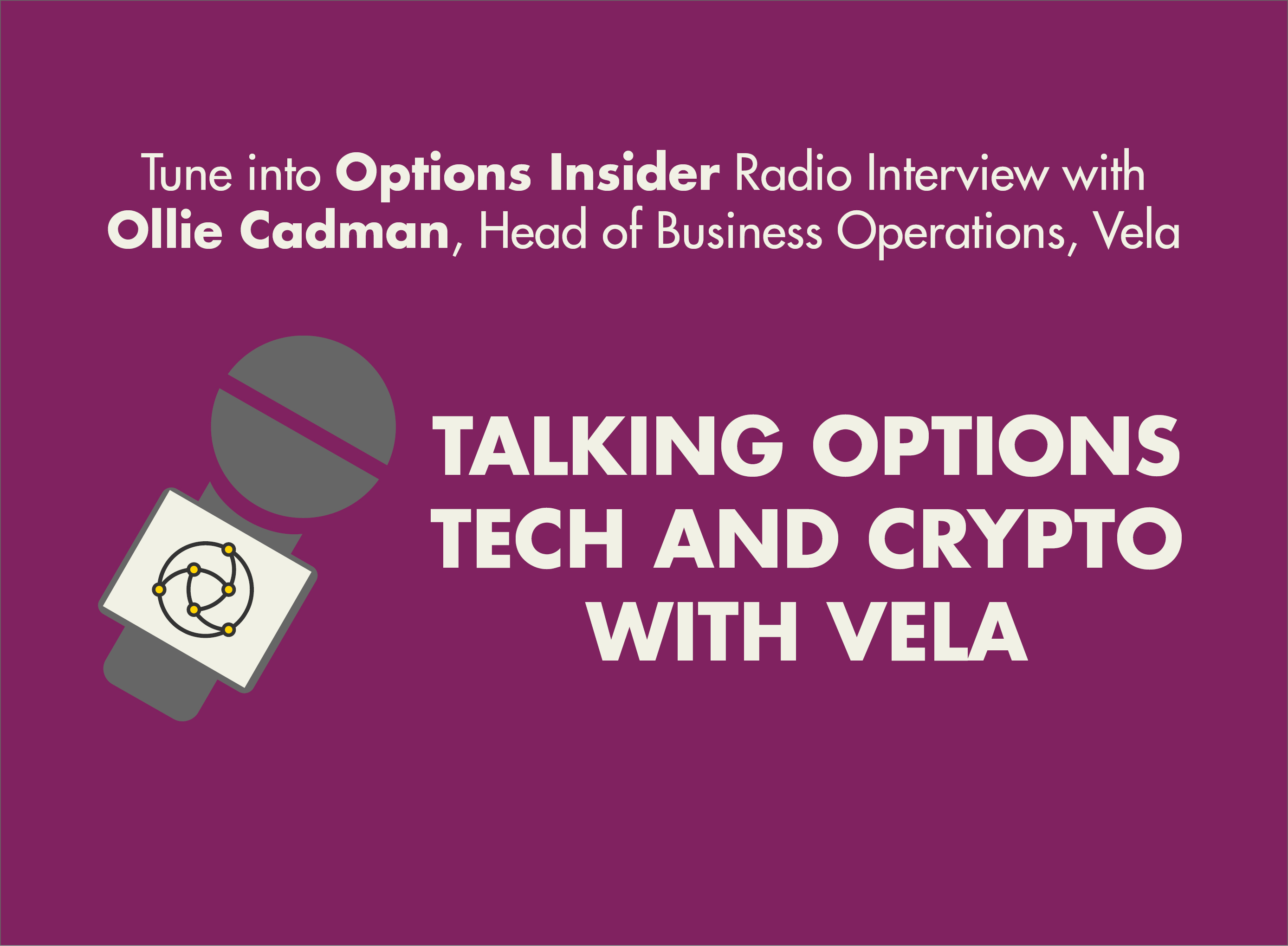 Talking Options Tech and Crypto with Vela